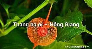 Tháng ba ơi – Hồng Giang