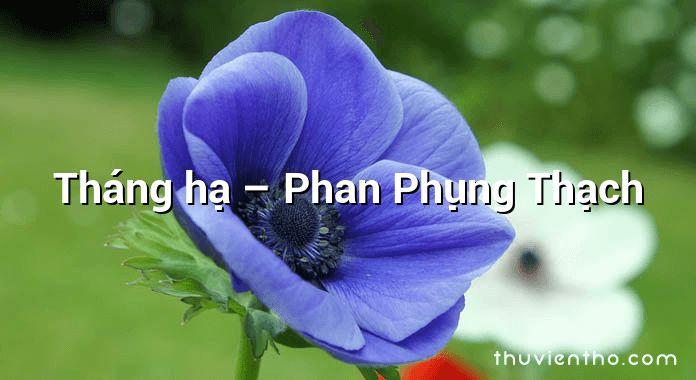 Tháng hạ  –  Phan Phụng Thạch
