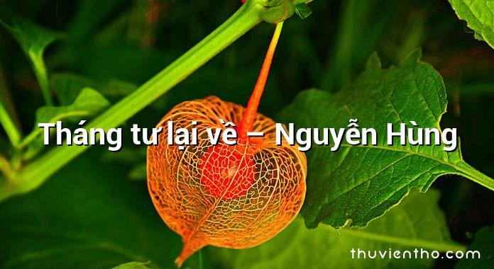 Tháng tư lại về – Nguyễn Hùng