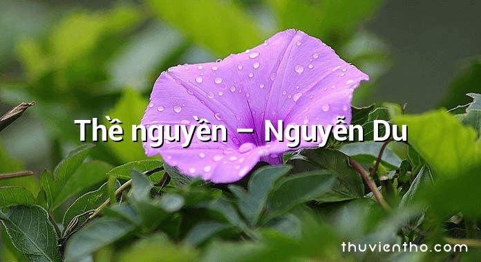 Thề nguyền – Nguyễn Du