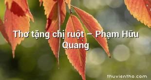Thơ tặng chị ruột  –  Phạm Hữu Quang