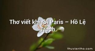 Thơ viết khi rời Paris  –  Hồ Lệ Trạch