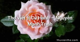 Thơ viết ở Cù Hanh  –  Nguyễn Mạnh Trinh