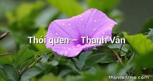 Thói quen  –  Thanh Vân