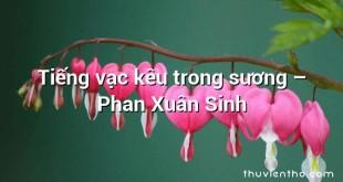 Tiếng vạc kêu trong sương  –  Phan Xuân Sinh