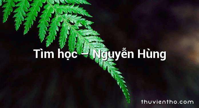 Tìm học – Nguyễn Hùng