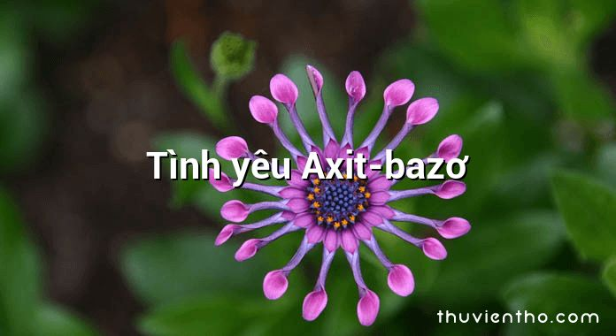 Tình yêu Axit-bazơ