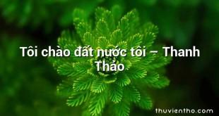 Tôi chào đất nước tôi  –  Thanh Thảo