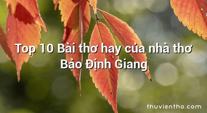 Top 10 Bài thơ hay của nhà thơ Bảo Định Giang