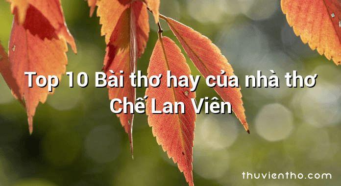 Top 10 Bài thơ hay của nhà thơ Chế Lan Viên