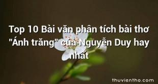 """Top 10 Bài văn phân tích bài thơ """"Ánh trăng"""" của Nguyễn Duy hay nhất"""