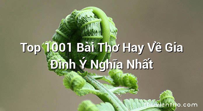 Top 1001 Bài Thơ Hay Về Gia Đình Ý Nghĩa Nhất