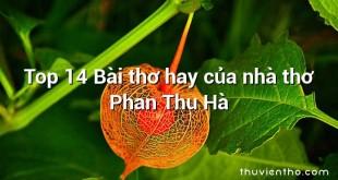 Top 14 Bài thơ hay của nhà thơ Phan Thu Hà