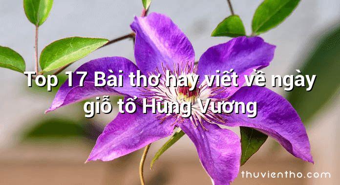 Top 17 Bài thơ hay viết về ngày giỗ tổ Hùng Vương