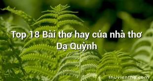 Top 18 Bài thơ hay của nhà thơ Dạ Quỳnh