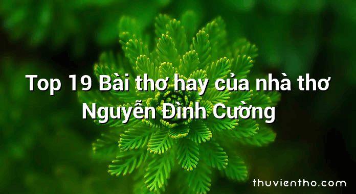 Top 19 Bài thơ hay của nhà thơ Nguyễn Đình Cường