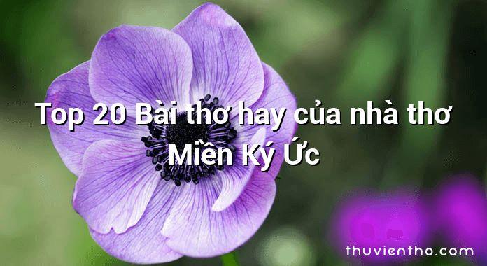 Top 20 Bài thơ hay của nhà thơ Miền Ký Ức