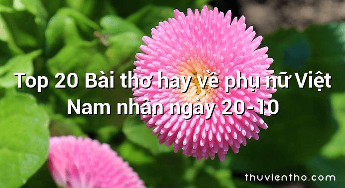 Top 20 Bài thơ hay về phụ nữ Việt Nam nhân ngày 20-10