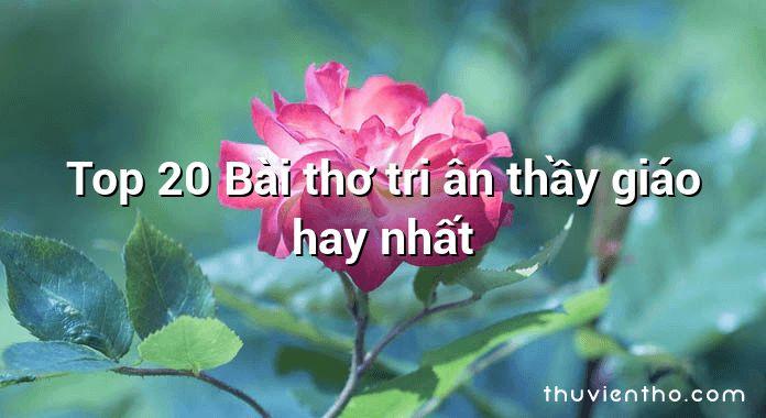 Top 20 Bài thơ tri ân thầy giáo hay nhất
