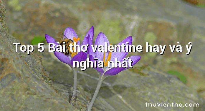 Top 5 Bài thơ valentine hay và ý nghĩa nhất