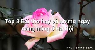 Top 8 Bài thơ hay về những ngày nắng nóng ở Hà Nội