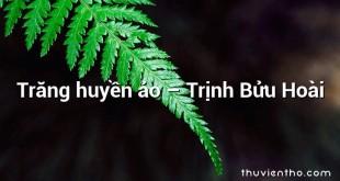 Trăng huyền ảo  –  Trịnh Bửu Hoài