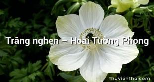 Trăng nghẹn  –  Hoài Tường Phong