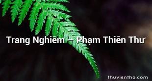 Trang Nghiêm  –  Phạm Thiên Thư