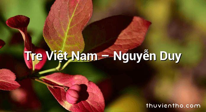 Tre Việt Nam – Nguyễn Duy