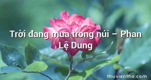 Trời đang mưa trong núi  –  Phan Lệ Dung