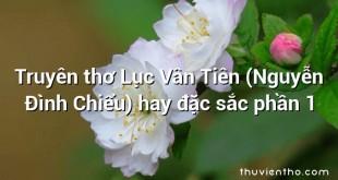Truyên thơ Lục Vân Tiên (Nguyễn Đình Chiểu) hay đặc sắc phần 1