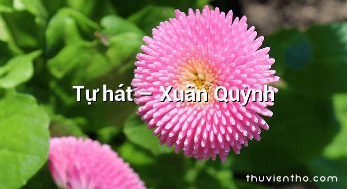 Tự hát – Xuân Quỳnh