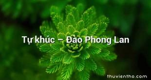 Tự khúc  –  Đào Phong Lan