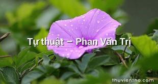 Tự thuật – Phan Văn Trị