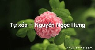Tự xóa  –  Nguyễn Ngọc Hưng