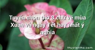 Tuyển chọn thơ 8 chữ về mùa Xuân và ngày Tết hay nhất ý nghĩa