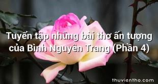 Tuyển tập những bài thơ ấn tượng của Bình Nguyên Trang (Phần 4)