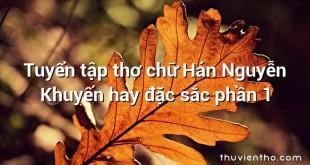 Tuyển tập thơ chữ Hán Nguyễn Khuyến hay đặc sắc phần 1