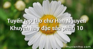 Tuyển tập thơ chữ Hán Nguyễn Khuyến hay đặc sắc phần 10