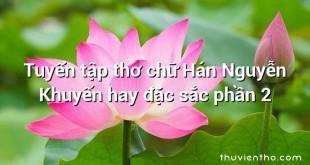 Tuyển tập thơ chữ Hán Nguyễn Khuyến hay đặc sắc phần 2