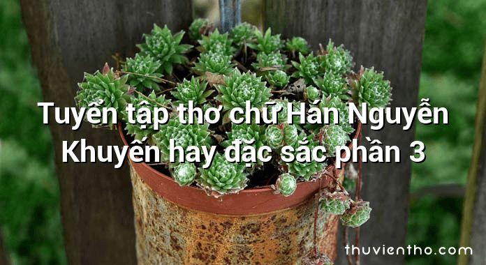 Tuyển tập thơ chữ Hán Nguyễn Khuyến hay đặc sắc phần 3