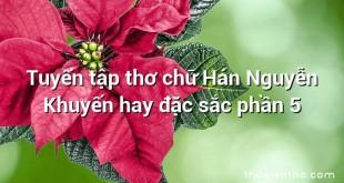 Tuyển tập thơ chữ Hán Nguyễn Khuyến hay đặc sắc phần 5