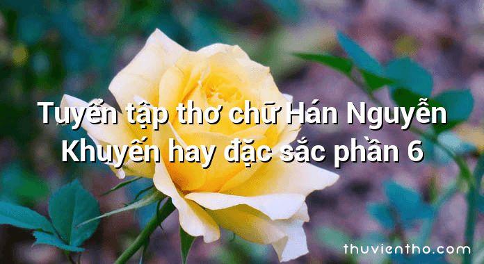Tuyển tập thơ chữ Hán Nguyễn Khuyến hay đặc sắc phần 6
