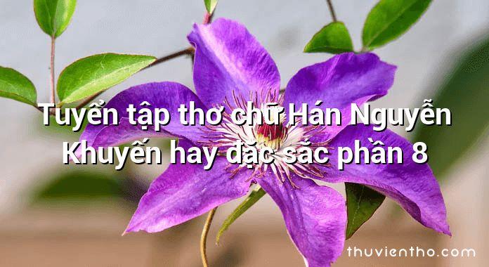 Tuyển tập thơ chữ Hán Nguyễn Khuyến hay đặc sắc phần 8