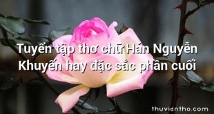 Tuyển tập thơ chữ Hán Nguyễn Khuyến hay đặc sắc phần cuối