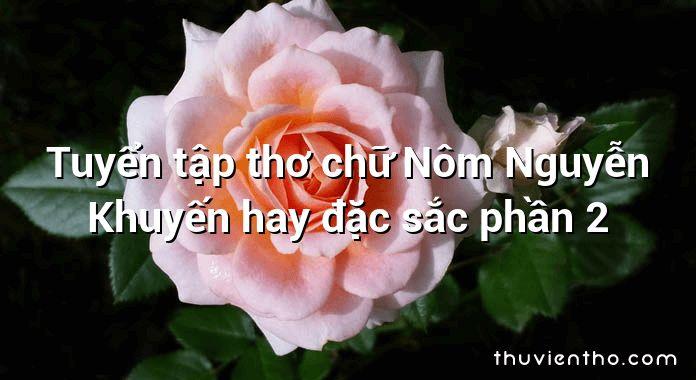 Tuyển tập thơ chữ Nôm Nguyễn Khuyến hay đặc sắc phần 2