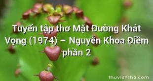 Tuyển tập thơ Mặt Đường Khát Vọng (1974) – Nguyễn Khoa Điềm phần 2