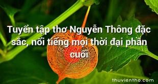 Tuyển tập thơ Nguyễn Thông đặc sắc, nổi tiếng mọi thời đại phần cuối