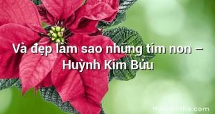 Và đẹp làm sao những tim non  –  Huỳnh Kim Bửu