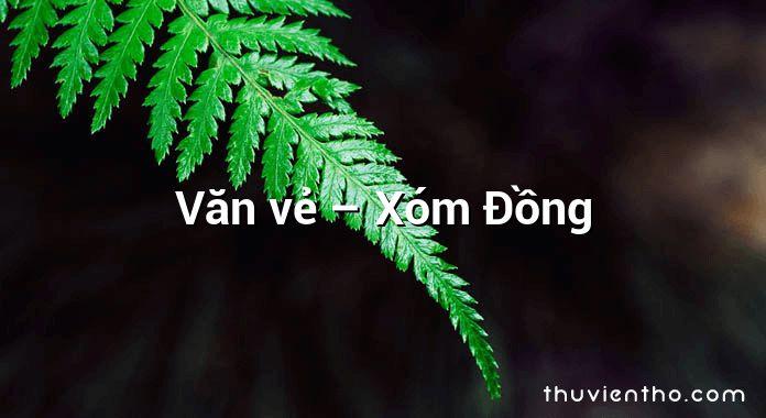 Văn vẻ – Xóm Đồng